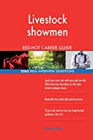 Livestock Showmen Red-Hot Career Guide; 2565 Real Interview Questions