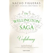 Die Wellington-Saga - Verführung: Roman (German Edition)