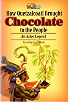Our World Reader 6 How Quetzalcoatl Brought Chocolate
