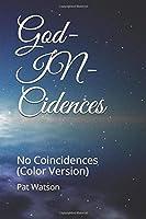 God-IN-Cidences: No Coincidences (Color Version)