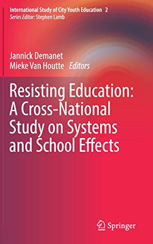 Download Resisting Education: A Cross-National Study on Systems and School Effects (International Study of City Youth Education) 303004226X