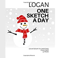 Logan: Personalized countdown to Christmas sketchbook with name: One sketch a day for 25 days challenge