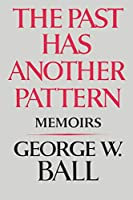 The Past Has Another Pattern: Memoirs