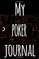 My Poker Journal: The perfect gift for the fan of gambling in your life - 365 page custom made journal!