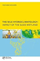 The Nile Hydroclimatology: Impact of the Sudd Wetland