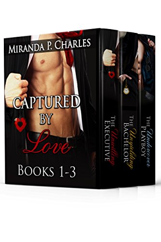 Captured by Love Books 1-3 (The Unwilling Executive, The Unyielding Bachelor, The Undercover Playboy) (English Edition)