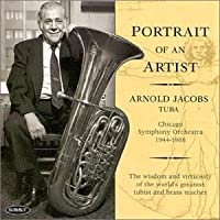 Portrait of an Artist: Arnold Jacobs Tuba by Arnold Jacobs