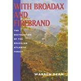 With Broadax and Firebrand: The Destruction of the Brazilian Atlantic Forest