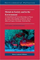 Metals in Society and in the Environment: A Critical Review of Current Knowledge on Fluxes Speciation Bioavailability and Risk for Adverse Effects Nickel and Zinc (Environmental Pollution) [並行輸入品]