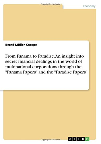 From Panama to Paradise. an Insight Into Secret Financial Dealings in the World of Multinational Corporations Through the Panama