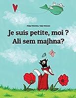 Je Suis Petite, Moi ? / Sem Majhna?: Un Livre D'images Pour Les Enfants