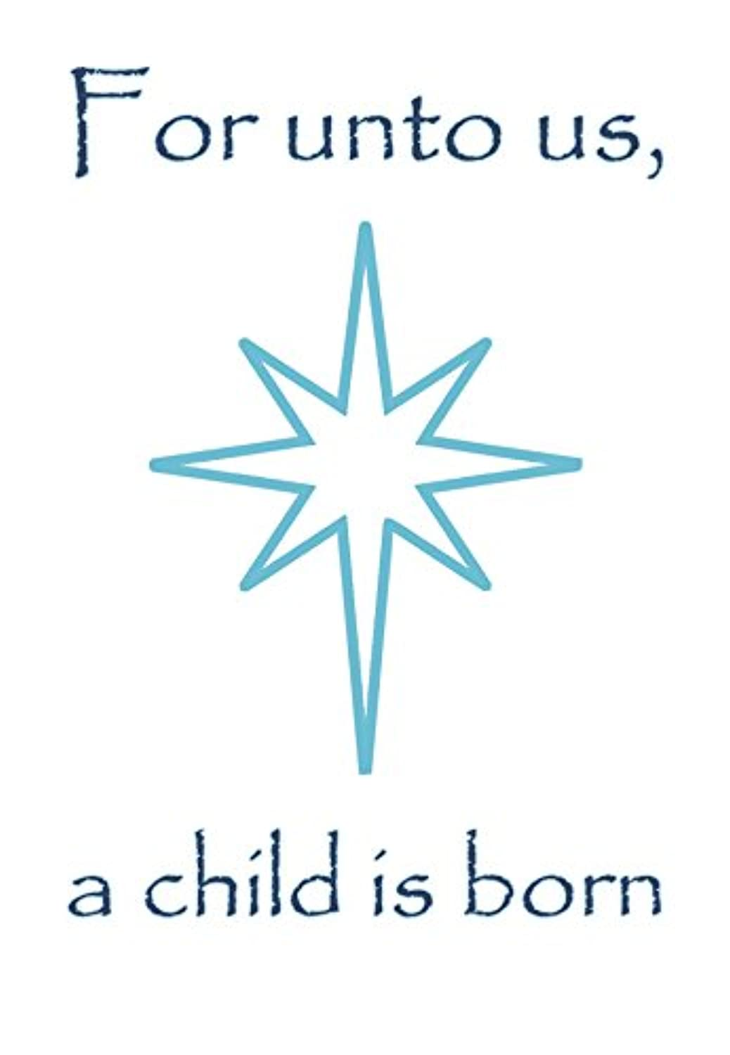For Unto Us A Child Is BornクリスマスQuote Blue Star Print Inspirational Motivational Poster 13x19 Inch
