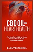 CBD OIL AND HEART HEALTH: The Benefits Of CBD for Heart. Discover the Truth and  Cure your Diseases