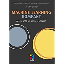 Machine Learning kompakt: Alles, was Sie wissen müssen (German Edition)