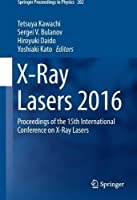 X-Ray Lasers 2016: Proceedings of the 15th International Conference on X-Ray Lasers (Springer Proceedings in Physics)