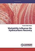 Wettability Influence On Hydrocarbons Recovery