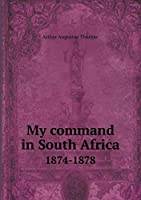 My Command in South Africa 1874-1878