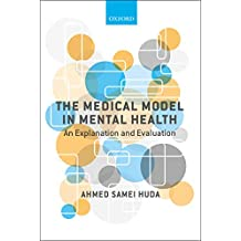 The Medical Model in Mental Health: An Explanation and Evaluation