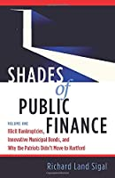 Shades of Public Finance Vol 1: Illicit Bankruptcies, Innovative Municipal Bonds, and Why the Patriots Didn't Move to Hartford