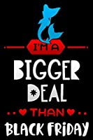 """im a bigger deal than Black Friday: Lined Notebook / Diary / Journal To Write In 6""""x9"""" for women & girls in Black Friday deals & offers Mermaid"""