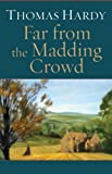 FAR FROM THE MADDING CROWD (non illustrated) (English Edition)