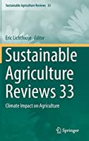 Sustainable Agriculture Reviews 33: Climate Impact on Agriculture