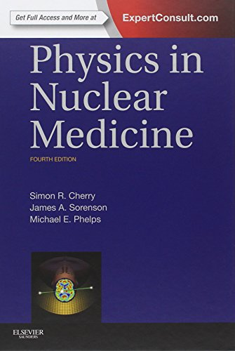 Download Physics in Nuclear Medicine, 4e 1416051988