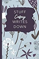 Stuff Casey Writes Down: Personalized Journal / Notebook (6 x 9 inch) with 110 wide ruled pages inside [Soft Blue Pattern]