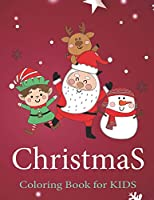 Christmas Coloring Books for Kids Ages 4-8: Santa Gang Ultimate christmas coloring book, variety pages, activity book for kids, christmas coloring books for children, kids, toddlers