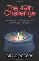 The 49th Challenge: From Break-up to Wake-up and Everything in Between.