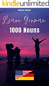 Learn German: 1000 Nouns: Vocabulary Ebook (English - German) for Kids / Beginners & Adults I Fast & easy (German Edition)