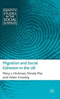 Migration and Social Cohesion in the UK (Identity Studies in the Social Sciences)