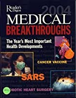 Reader's Digest MEDICAL BREAKTHROUGHS 2004: The Year's Most Important Health Developments