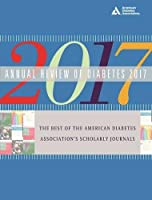 Annual Review of Diabetes 2017: The Best of the American Diabetes Association's Scholarly Journals (Telord 1403)