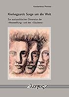 Kierkegaards Sorge Um Die Welt: Zur Soziopolitischen Dimension Der Verzweiflung Und Des Glaubens