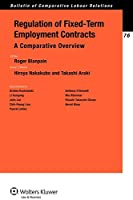 Regulation of Fixed-Term Employment Contracts: A Comparative Overview (Bulletin of Comparative Labour Relations)