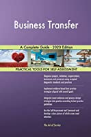Business Transfer A Complete Guide - 2020 Edition