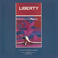 The Blessings of Liberty by US Air Force Logistics Command Band