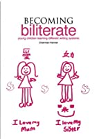 Becoming Biliterate: Young Children Learning Different Writing Systems by Charmian Kenner(2004-12-23)