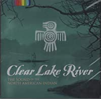 Clear Lake River: Sound of North American Indian
