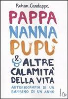 Pappa, nanna, pupù e altre calamità della vita. Autobiografia di un bambino di un anno