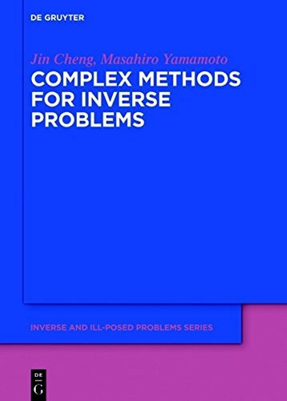 暴露ビルスラム街Complex Methods for Inverse Problems (Inverse and Ill-Posed Problems Series Book 60) (English Edition)