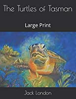 The Turtles of Tasman: Large Print