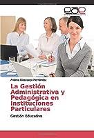 La Gestión Administrativa y Pedagógica en Instituciones Particulares: Gestión Educativa