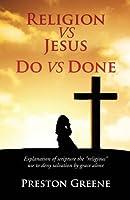 Religion Vs Jesus Do Vs Done