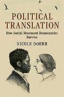 Political Translation: How Social Movement Democracies Survive (Cambridge Studies in Contentious Politics)
