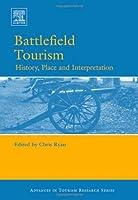 Battlefield Tourism (Routledge Advances in Tourism)