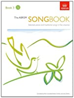The ABRSM Songbook, Book 3: Selected pieces and traditional songs in five volumes (ABRSM Songbooks (ABRSM))