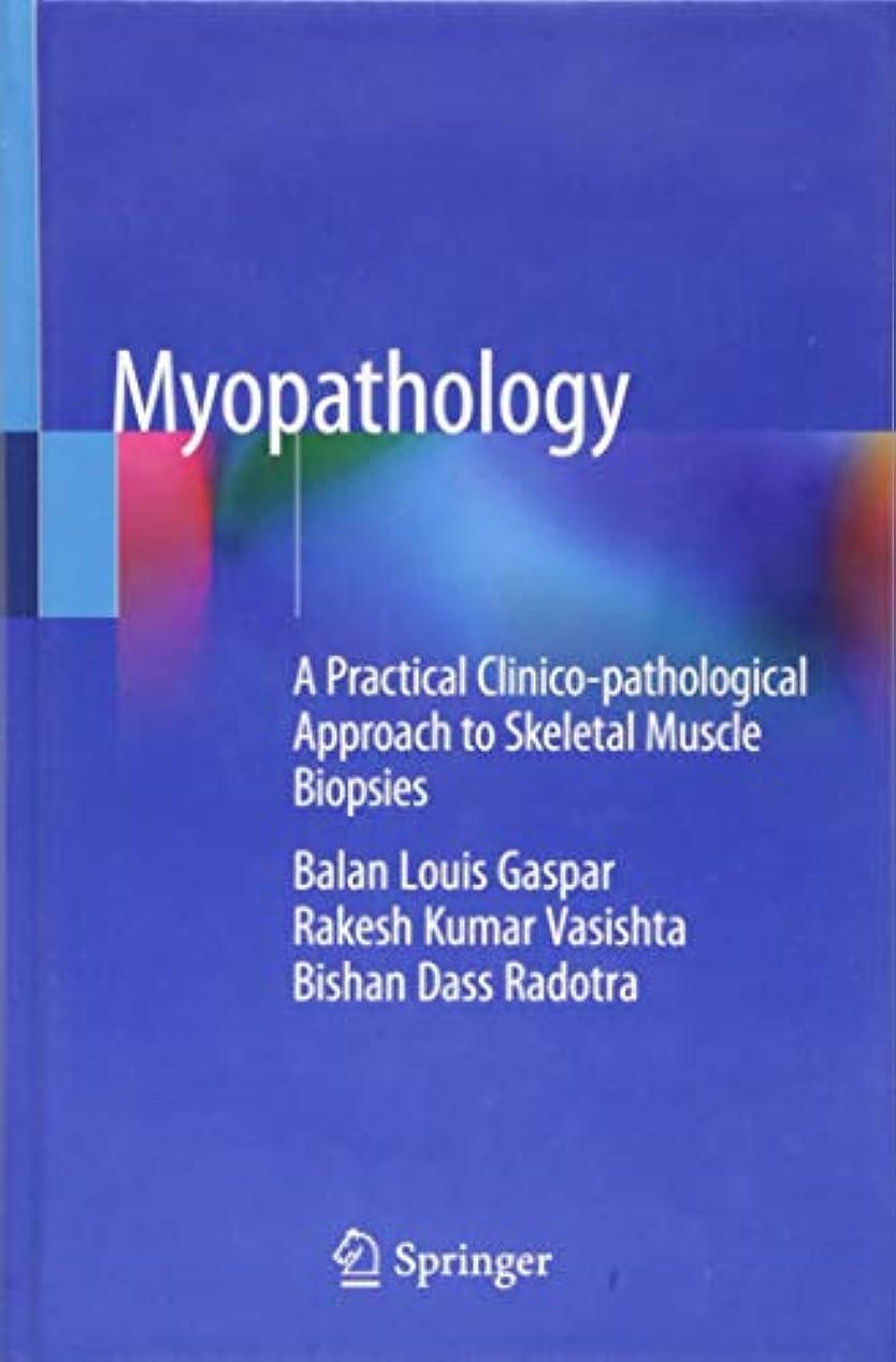 黒人自治的トリッキーMyopathology: A Practical Clinico-pathological Approach to Skeletal Muscle Biopsies