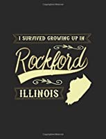 I Survived Growing Up in Rockford Illinois Lined Journal